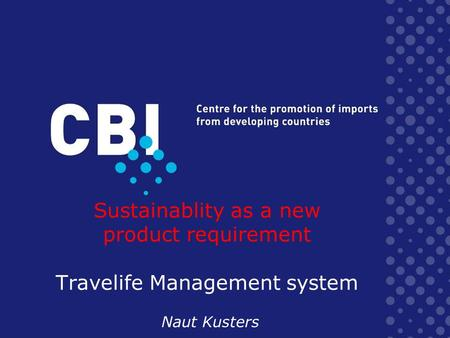 Sustainablity as a new product requirement Travelife Management system