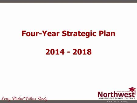 Four-Year Strategic Plan 2014 - 2018. Board Policy BQ (LEGAL) The Board shall ensure that a District improvement plan and improvement plans for each campus.