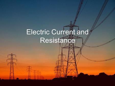 Electric Current and Resistance Here below an English/ Italian glossary, that we will fill during our activities Current Circuit Charge Potential VoltageVoltaggio.