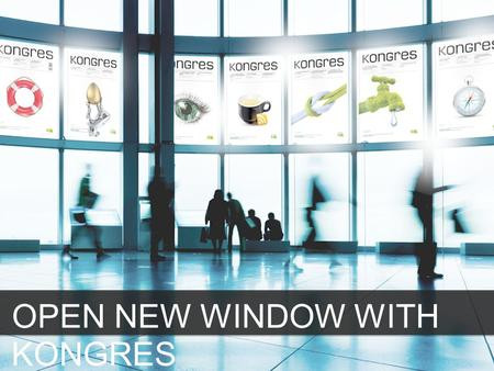 OPEN NEW WINDOW WITH KONGRES. 2 From concept to realisation... from dreams to our fifth anniversary Kongres is the leading industry meetings magazine.