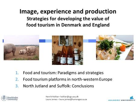 Henrik Halkier– Laura James – Image, experience and production Strategies for developing the value of food.