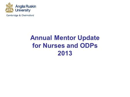 Annual Mentor Update for Nurses and ODPs 2013
