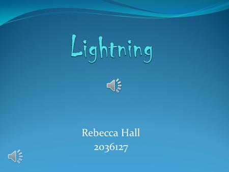 Rebecca Hall 2036127 Accessed on 26 th March 2013 at :  /