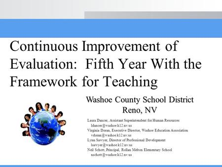 Continuous Improvement of Evaluation: Fifth Year With the Framework for Teaching Laura Dancer, Assistant Superintendent for Human Resources