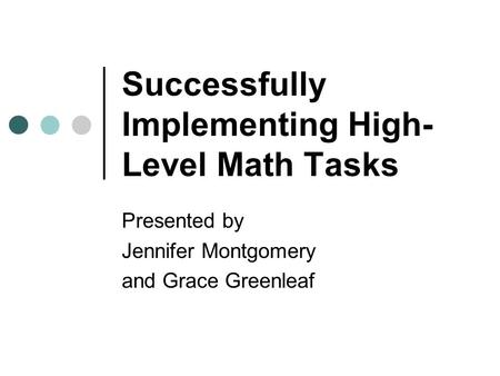 Successfully Implementing High-Level Math Tasks