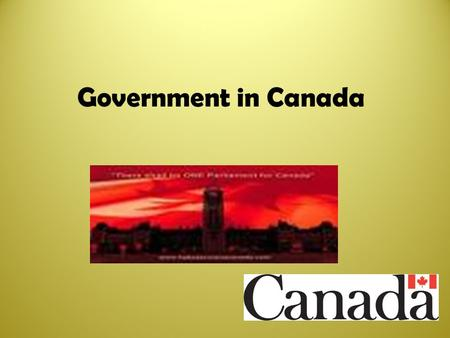 Government in Canada. What is the purpose of Government?