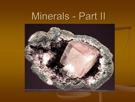 Minerals - Part II. 7 Major mineral groups Nature's most common building block in rock forming minerals is the … Nature's most common building block in.