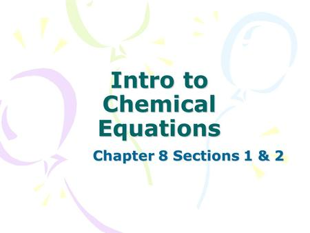 Intro to Chemical Equations