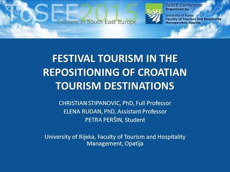 FESTIVAL TOURISM IN THE REPOSITIONING OF CROATIAN TOURISM DESTINATIONS