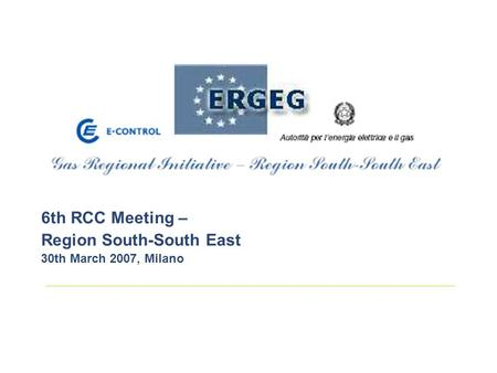 6th RCC Meeting – Region South-South East 30th March 2007, Milano.