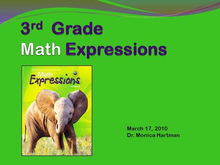 March 17, 2010 Dr. Monica Hartman. March Agenda Study Partners and Homework Helpers (30 Second Speech) Routines for Learning the Multiplication Facts.