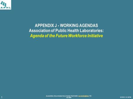 APPENDIX J - WORKING AGENDAS Association of Public Health Laboratories: Agenda of the Future Workforce Initiative.