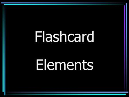 Flashcard Elements Sodium Na Potassium K Fluorine F.