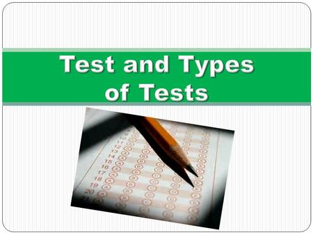 1. What types of test do you commonly use? 2. Which do you often use? Why? 3. Which do you seldom use? Why? 4. What do you consider when choosing the.