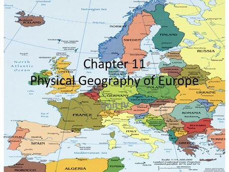 Chapter 11 Physical Geography of Europe Unit IV. Satellite View of Europe.