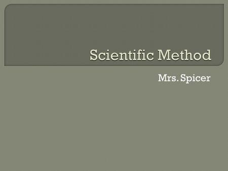 Mrs. Spicer.  The research question is the most important part of scientific inquiry.  Your experiment is done to answer this question.  Make sure.