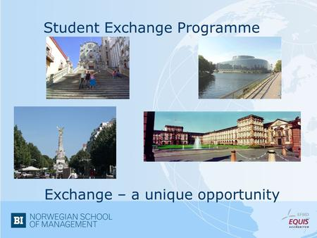 Student Exchange Programme Exchange – a unique opportunity.