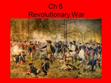 Ch 6 Revolutionary War.