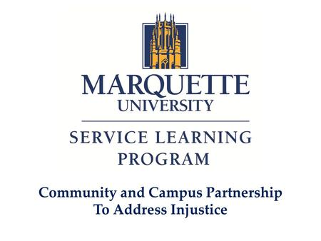 Community and Campus Partnership To Address Injustice.