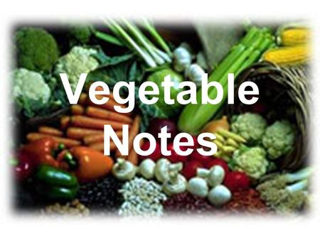 Vegetable Notes.