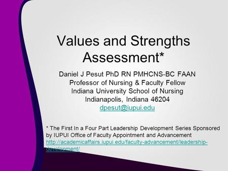 Daniel J Pesut PhD RN PMHCNS-BC FAAN Professor of Nursing & Faculty Fellow Indiana University School of Nursing Indianapolis, Indiana 46204