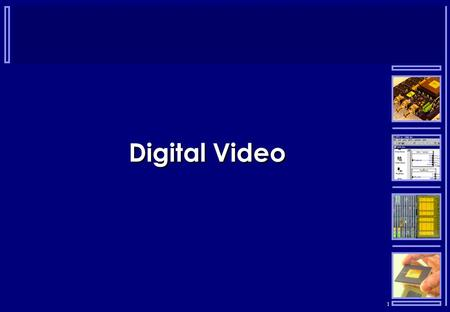 1 Digital Video. 2  Until the arrival of the Pentium processor, in 1993, even the most powerful PCs were limited to capturing images no more than 160.