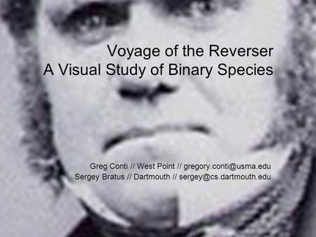Voyage of the Reverser A Visual Study of Binary Species