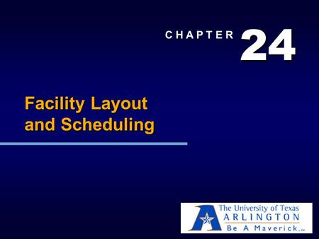2 2 4 4 C H A P T E R Facility Layout and Scheduling.