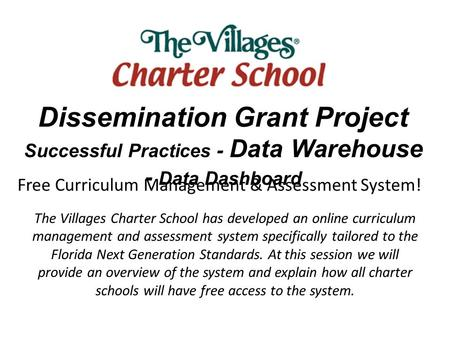 Free Curriculum Management & Assessment System! The Villages Charter School has developed an online curriculum management and assessment system specifically.