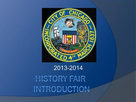 2013-2014. Question #1.  What should you know about History Fair?