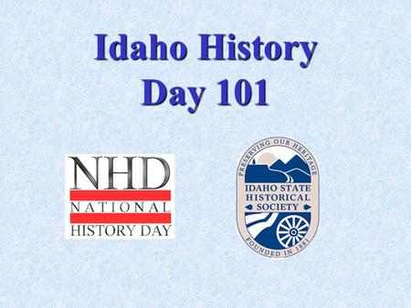 Idaho History Day 101. Three Age Divisions Youth (4-5) Junior (6-8) Senior (9-12)