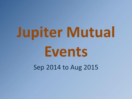 Jupiter Mutual Events Sep 2014 to Aug 2015.