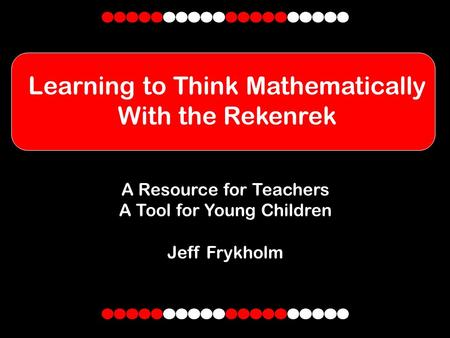 Learning to Think Mathematically With the Rekenrek