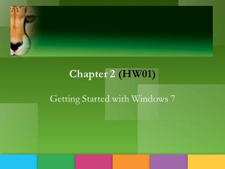 ' {] Chapter 2 (HW01) Getting Started with Windows 7.