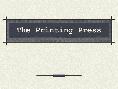 The Printing Press. The physical embodiment of words Who controls the production and use of words? On what scale? What purposes do they make words serve?