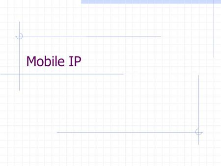 Mobile IP. Outline What is the problem at the routing layer when Internet hosts move?! Can the problem be solved? What is the standard solution? – mobile.