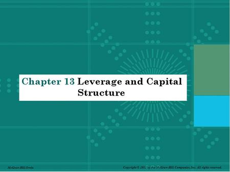 13-1 Copyright © 2011 by the McGraw-Hill Companies, Inc. All rights reserved. McGraw-Hill/Irwin.