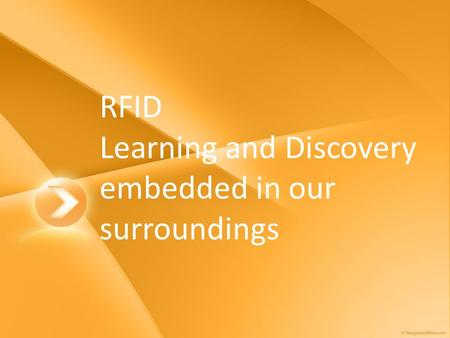 RFID Learning and Discovery embedded in our surroundings.