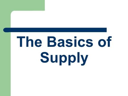 The Basics of Supply. Law of Demand vs. Law of Supply Partner A – take role of a producer Partner B – take role of a consumer Exploring Supply and Demand.