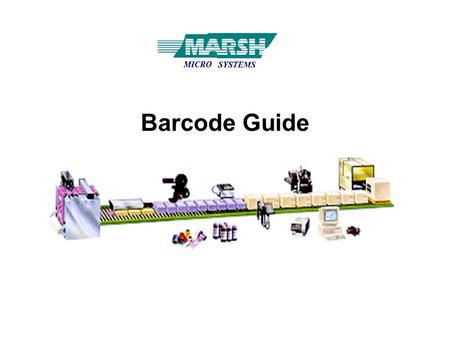 Barcode Guide. Bar Codes and Variable Data  Unlimited Applications –Inventory Control –Sorting, Tracking –Verification –Quality Control –Automated Warehousing.