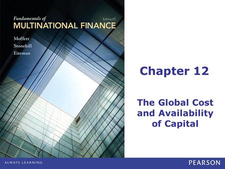 Chapter 12 The Global Cost and Availability of Capital.