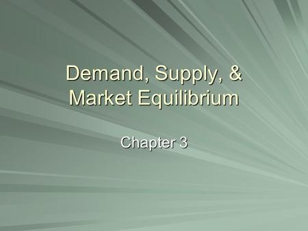 Demand, Supply, & Market Equilibrium Chapter 3. Demand A schedule or curve that shows the various amounts of a product that consumers are willing and.