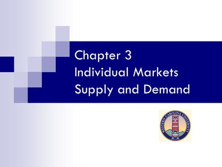Chapter 3 Individual Markets Supply and Demand. Chapter 2 Table 2.1.