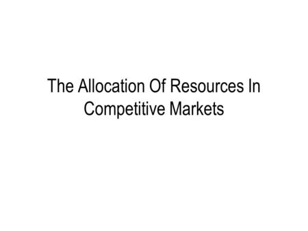 The Allocation Of Resources In Competitive Markets.