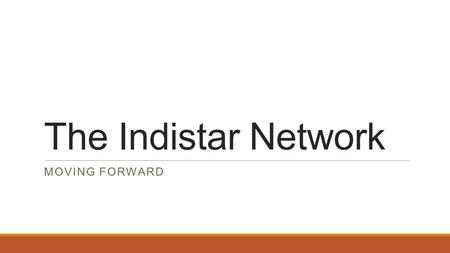 The Indistar Network MOVING FORWARD. Members, Costs, Services  Members: State Education Agencies  Cost: $10,000 per year, unlimited districts, schools.