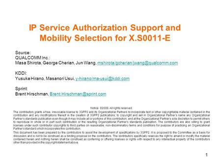 1 IP Service Authorization Support and Mobility Selection for X.S0011-E Source: QUALCOMM Inc.: Masa Shirota, George Cherian, Jun Wang,