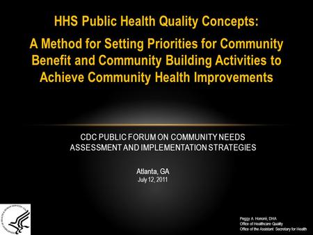 HHS Public Health Quality Concepts: A Method for Setting Priorities for Community Benefit and Community Building Activities to Achieve Community Health.