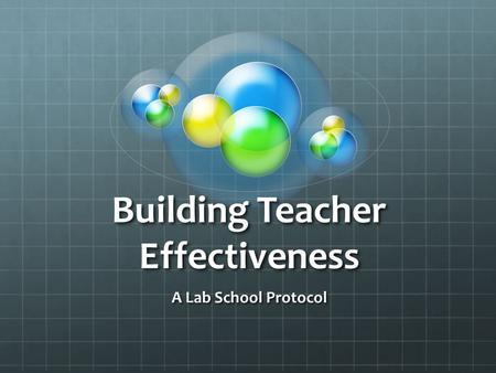 Building Teacher Effectiveness A Lab School Protocol.