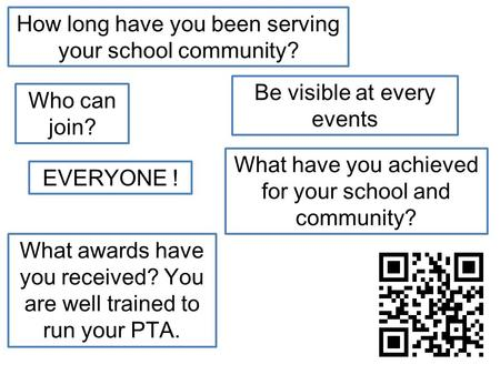 How long have you been serving your school community? Who can join? What awards have you received? You are well trained to run your PTA. Be visible at.