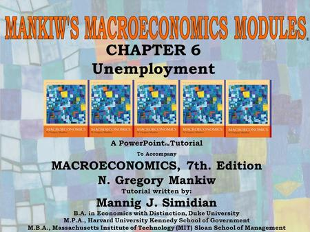 Chapter Six 1 CHAPTER 6 Unemployment ® A PowerPoint  Tutorial To Accompany MACROECONOMICS, 7th. Edition N. Gregory Mankiw Tutorial written by: Mannig.